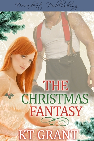 The Christmas Fantasy by K.T. Grant