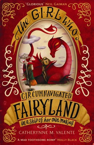The Girl Who Circumnavigated Fairyland in a Ship of Her Own Making (Fairyland, #1)