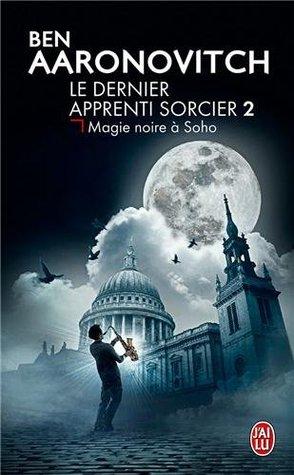Magie noire à Soho (Le Dernier Apprenti Sorcier, #2)
