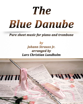 The Blue Danube Pure sheet music for piano and trombone by Johann Strauss Jr. arranged by Lars Christian Lundholm