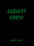 Subject Earth