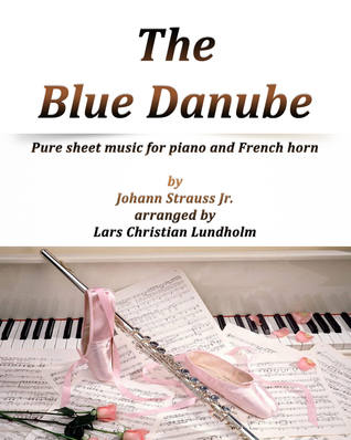 The Blue Danube Pure sheet music for piano and French horn by Johann Strauss Jr. arranged by Lars Christian Lundholm