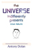 The Universe Indifferently ...