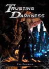Trusting Darkness