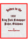 Index to the 1930 King Jack Newspaper Picher, Oklahoma