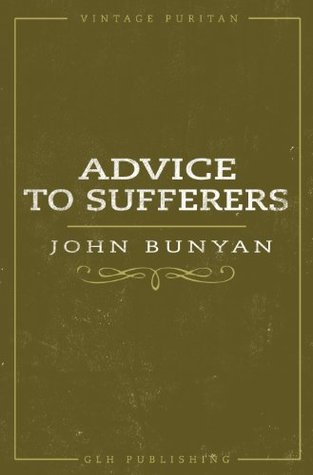 Advice To Sufferers (Annotated) (Vintage Puritan)