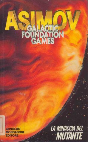 La minaccia del mutante (Galactic Foundation Games vol. 7)