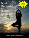 Soul Powerful, Everyday Life Lessons For Uncovering and Recovering Your Greatness Within