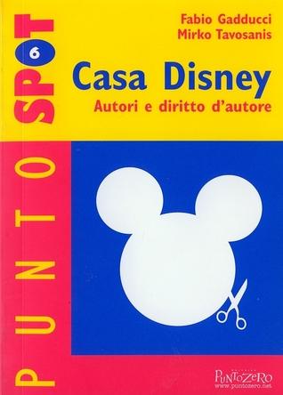 Casa Disney. Autori e diritto d'autore
