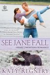 See Jane Fall by Katy Regnery