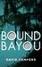 Bound Bayou by David Canford