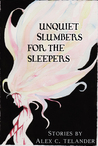Unquiet Slumbers for the Sleepers