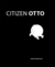 Citizen Otto