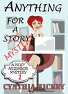 Anything for a Story (Nosy Neighbor Mystery #1)