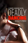 Deadly Dancing (Mars Cannon, #1)