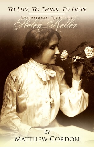 To live to think to hope inspirational quotes of helen keller 12839868 fandeluxe Ebook collections