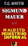 Sigmund Mauer y el maldito monstruo infernal