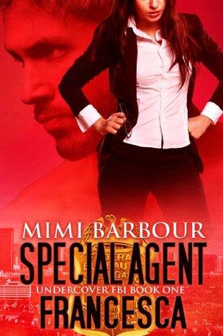 Special Agent Francesca (Undercover FBI #1)