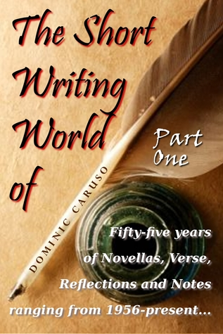 The Short Writing World of Dominic Caruso: Part One