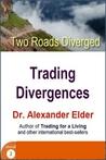 Two Roads Diverged by Alexander Elder