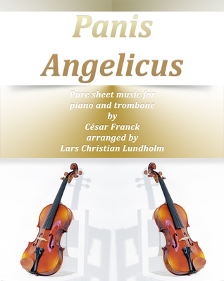 Panis Angelicus Pure sheet music for piano and trombone by Cesar Franck arranged by Lars Christian Lundholm