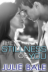 The Stillness of You (Beautifully Damaged, #1)