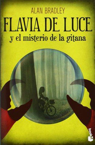 Flavia de Luce y el misterio de la gitana (Flavia de Luce, #3)