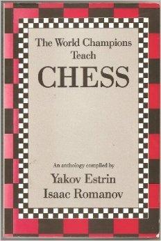 The World Champions Teach Chess