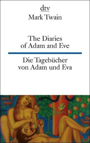 The Diaries of Adam and Eve / Die Tagebücher von Adam und Eva (zweisprachig)