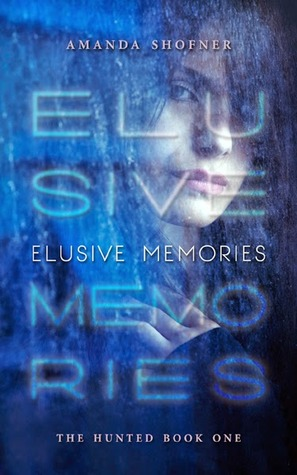 Elusive Memories(The Hunted 1)