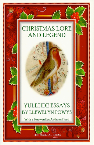 Christmas Lore and Legend: Yuletide Essays