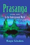 Prasanga (In the Underground World #1)