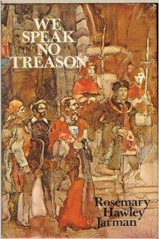 We Speak No Treason by Rosemary Hawley Jarman