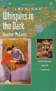 Whispers in the Dark (Harlequin Intrigue, #236)