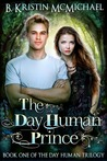 The Day Human Prince (Day Human Trilogy #1)