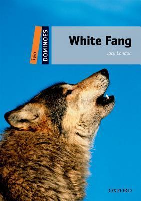 White Fang (Oxford University Press Dominoes Level Two) por John Escott