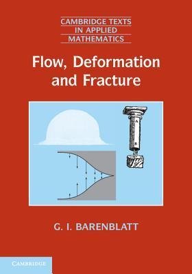 Flow, Deformation and Fracture: Lectures on Fluid Mechanics and the Mechanics of Deformable Solids for Mathematicians and Physicists