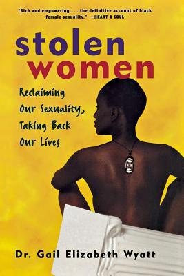 Stolen Women Reclaiming Our Sexuality Taking Back Our Lives
