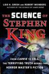 The Science of Stephen King: From 'Carrie' to 'Cell,' The Terrifying Truth Behind the Horror Master's Fiction