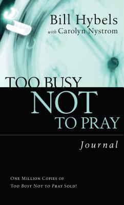 Too Busy Not to Pray Journal: Basic Christianity