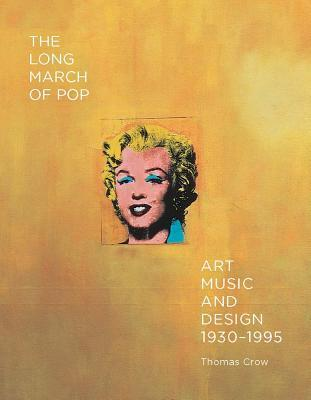 The Long March of Pop: Art, Music, and Design, 1930–1995