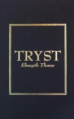 Tryst by Elswyth Thane
