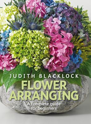 Flower arranging a complete guide for beginners issue 1.