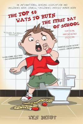 Ebook The Top 10 Ways to Ruin the First Day of School by Ken Derby TXT!