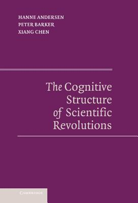The Cognitive Structure of Scientific Revolutions