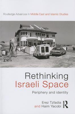 Rethinking Israeli Space: Periphery and Identity