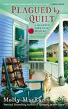 Plagued By Quilt (A Haunted Yarn Shop Mystery, #4)