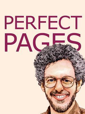 Perfect Pages: Self Publishing with Microsoft Word, or How to Use MS Word for Book Design, Typesetting, and Page Layout in Formatting Your Books for Desktop Publishing and Print on Demand