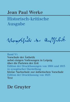 Vorschule Der Aesthetik: Nebst Einigen Vorlesungen in Leipzig Uber Die Parteien Der Zeit