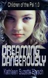 Dreaming Dangerously: Children of the Psi Book One